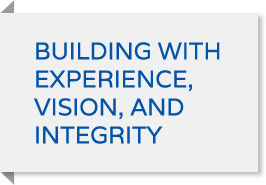 Building with Experience, Vision, and Integrity